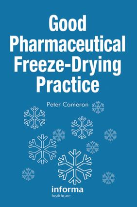 Good Pharmaceutical Freeze-Drying Practice: 1st Edition (Hardback) book cover