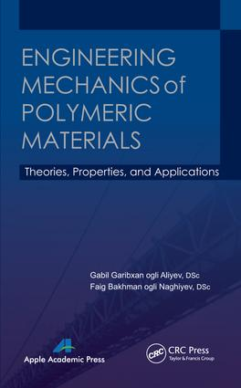 Engineering Mechanics of Polymeric Materials: Theories, Properties and Applications, 1st Edition (e-Book) book cover