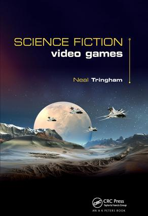 Science Fiction Video Games: 1st Edition (e-Book) book cover
