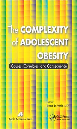 The Complexity of Adolescent Obesity: Causes, Correlates, and Consequences, 1st Edition (e-Book) book cover