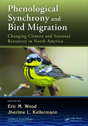 Phenological Synchrony and Bird Migration: Changing Climate and Seasonal Resources in North America, 1st Edition (e-Book) book cover