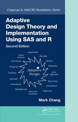 Adaptive Design Theory and Implementation Using SAS and R: 2nd Edition (e-Book) book cover
