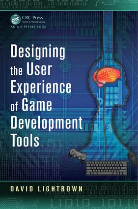 Designing the User Experience of Game Development Tools book cover