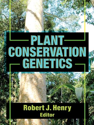 Plant Conservation Genetics: Importance, Options, and Opportunities