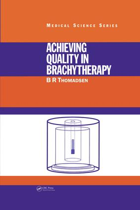 GENERAL CONSIDERATIONS IN QUALITY MANAGEMENT INBRACHYTHERAPY