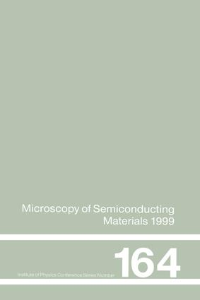 Microscopy of Semiconducting Materials: 1999 Proceedings of the Institute of Physics Conference held 22-25 March 1999, University of Oxford, UK, 1st Edition (e-Book) book cover