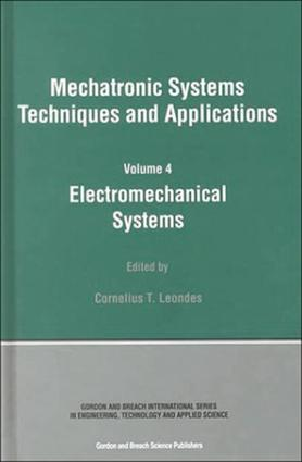 Electromechanical Systems: Mechatronic Systems, Techniques and Applications Volume Four, 1st Edition (e-Book) book cover