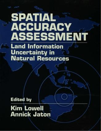 Spatial Accuracy Assessment: Land Information Uncertainty in Natural Resources, 1st Edition (e-Book) book cover