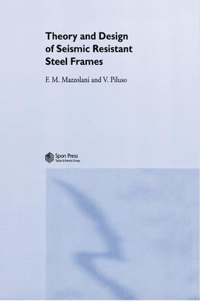 Theory and Design of Seismic Resistant Steel Frames: 1st Edition (Hardback) book cover