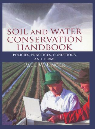 Soil and Water Conservation Handbook: Policies, Practices, Conditions, and Terms, 1st Edition (Paperback) book cover