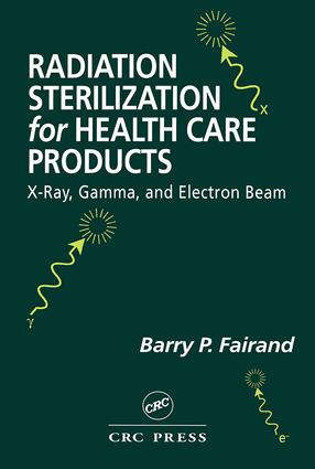 Radiation Sterilization for Health Care Products: X-Ray, Gamma, and Electron Beam, 1st Edition (e-Book) book cover