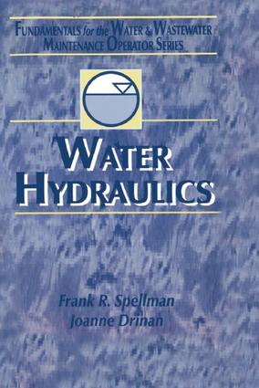 Water Hydraulics: Fundamentals for the Water and Wastewater Maintenance Operator, 1st Edition (Hardback) book cover
