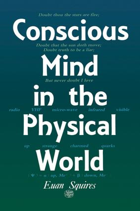 Conscious Mind in the Physical World: 1st Edition (e-Book) book cover
