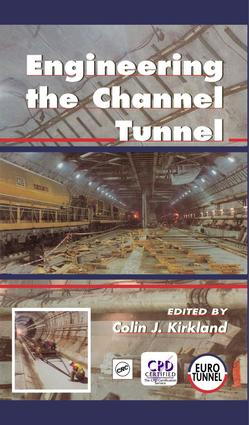 Engineering the Channel Tunnel: 1st Edition (e-Book) book cover
