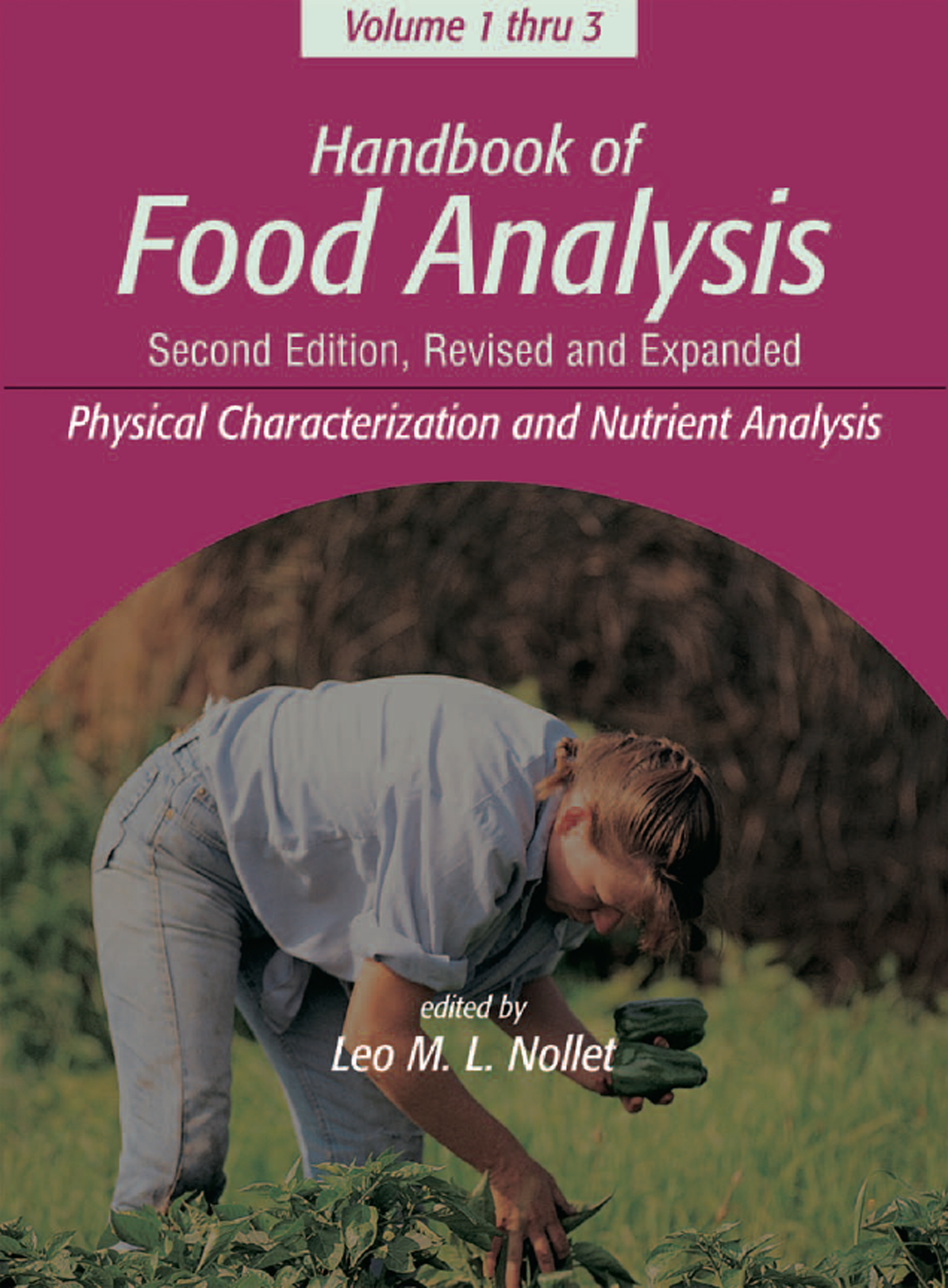 Handbook of Food Analysis: Volume 1: Physical Characterization and Nutrient Analysis, 2nd Edition (e-Book) book cover