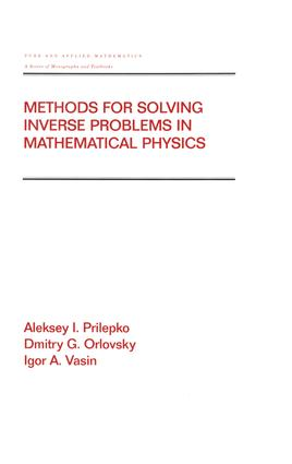 Methods for Solving Inverse Problems in Mathematical Physics: 1st Edition (Hardback) book cover
