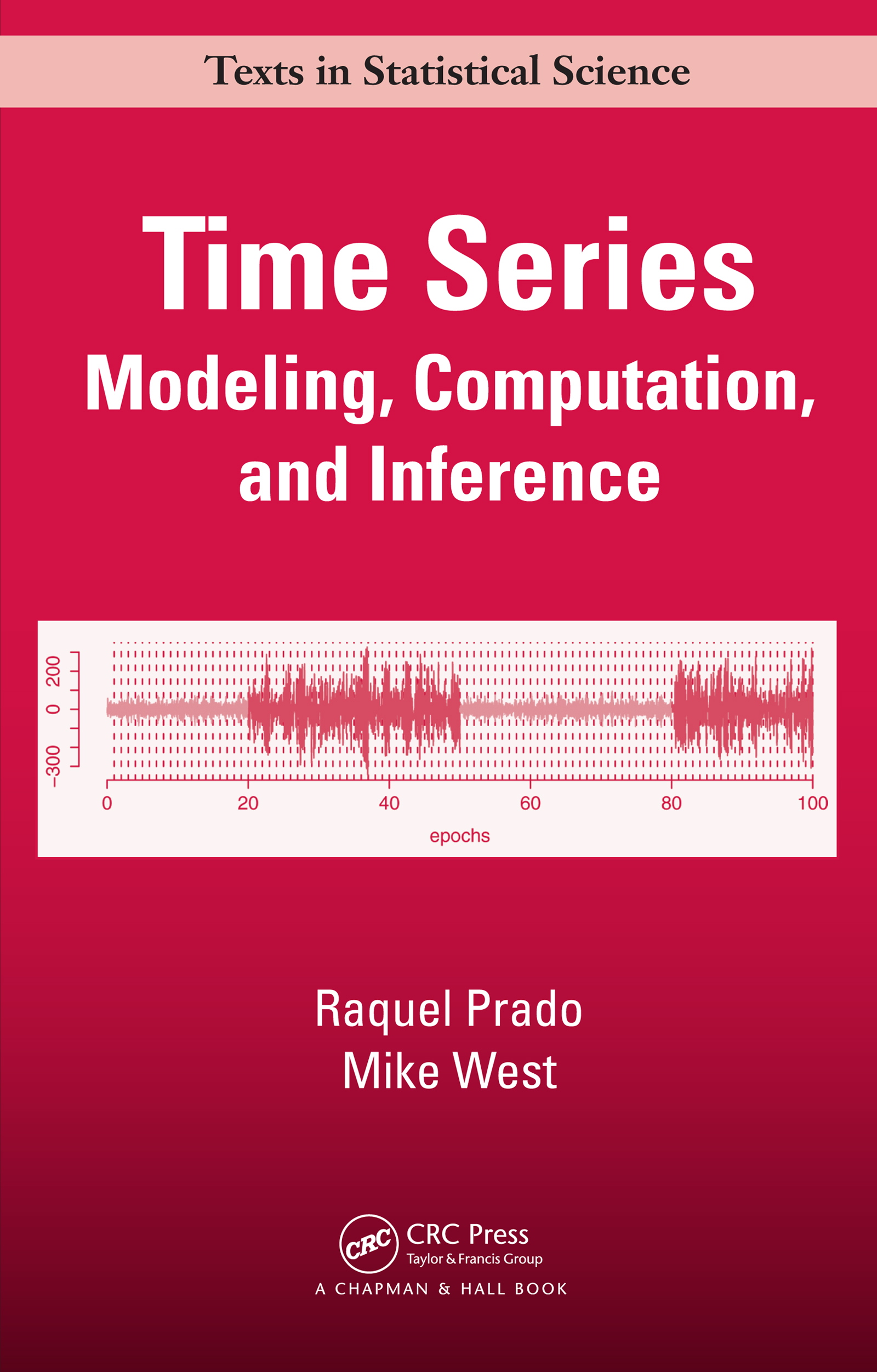Time Series: Modeling, Computation, and Inference, 1st Edition (e-Book) book cover