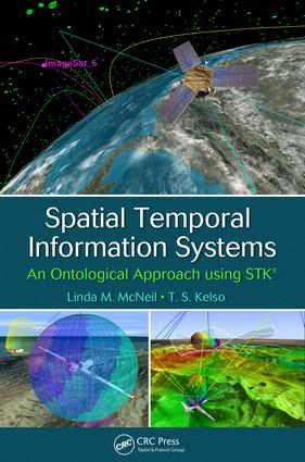 Spatial Temporal Information Systems: An Ontological Approach using STK book cover