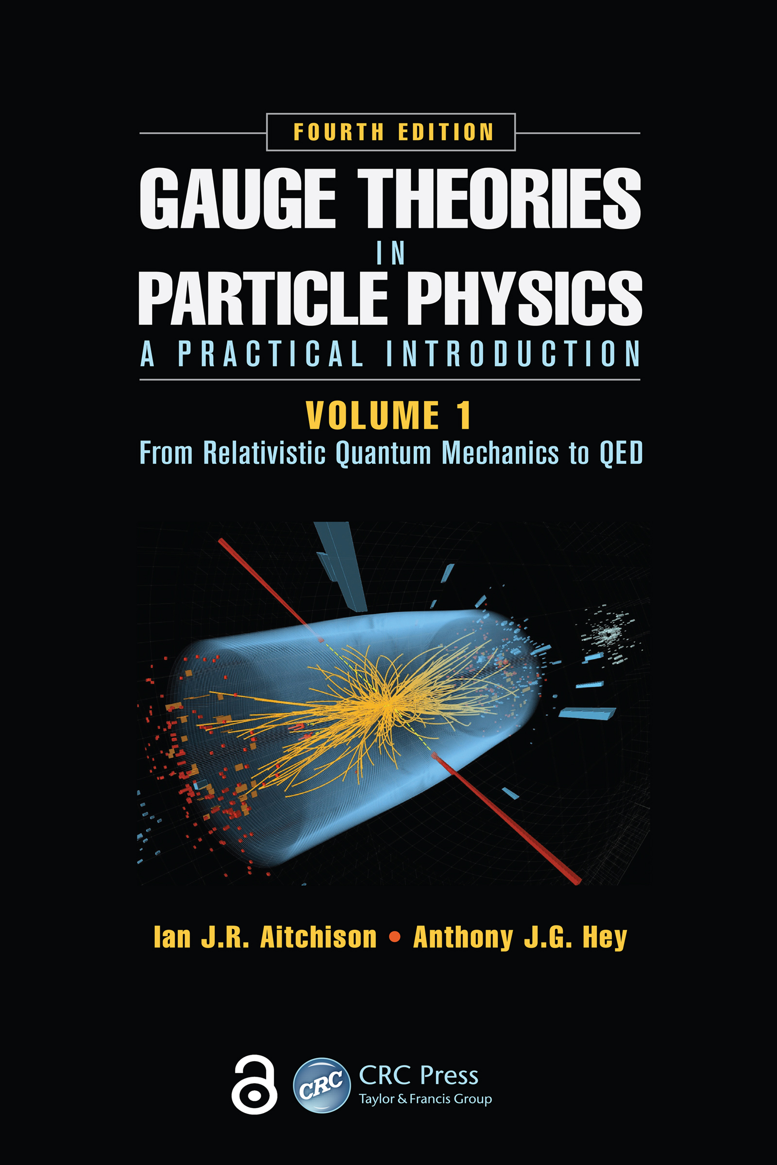 Gauge Theories in Particle Physics: A Practical Introduction, Volume 1:  From Relativistic Quantum Mechanics to QED, Fourth Edition