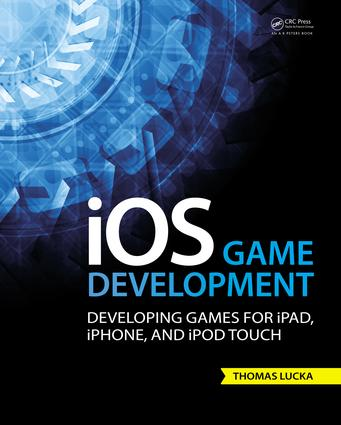 iOS Game Development: Developing Games for iPad, iPhone, and iPod Touch book cover
