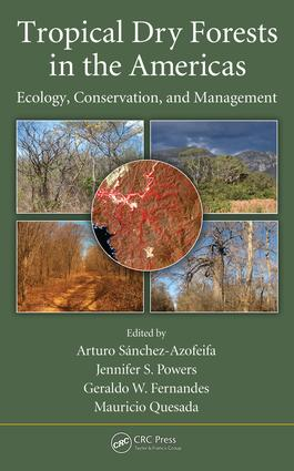 Tropical Dry Forests in the Americas: Ecology, Conservation, and Management, 1st Edition (e-Book) book cover