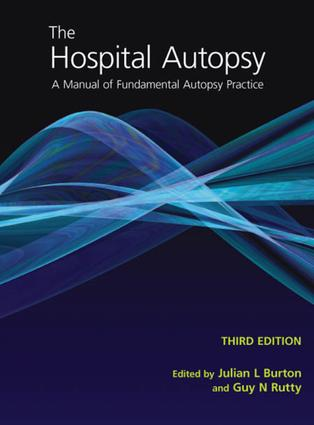 The Hospital Autopsy: A Manual of Fundamental Autopsy Practice, Third Edition, 3rd Edition (e-Book) book cover