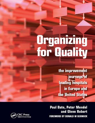 Organizing for Quality: The Improvement Journeys of Leading Hospitals in Europe and the United States, 1st Edition (e-Book) book cover