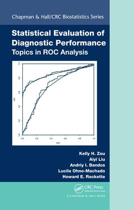 Statistical Evaluation of Diagnostic Performance: Topics in ROC Analysis, 1st Edition (e-Book) book cover