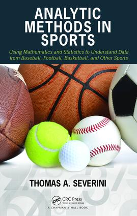 Analytic Methods in Sports: Using Mathematics and Statistics to Understand Data from Baseball, Football, Basketball, and Other Sports book cover