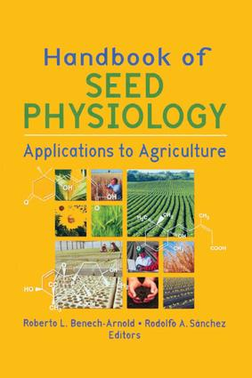 Handbook of Seed Physiology: Applications to Agriculture, 1st Edition (e-Book) book cover