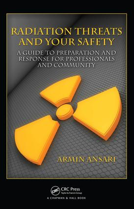 Radiation Threats and Your Safety: A Guide to Preparation and Response for Professionals and Community, 1st Edition (e-Book) book cover