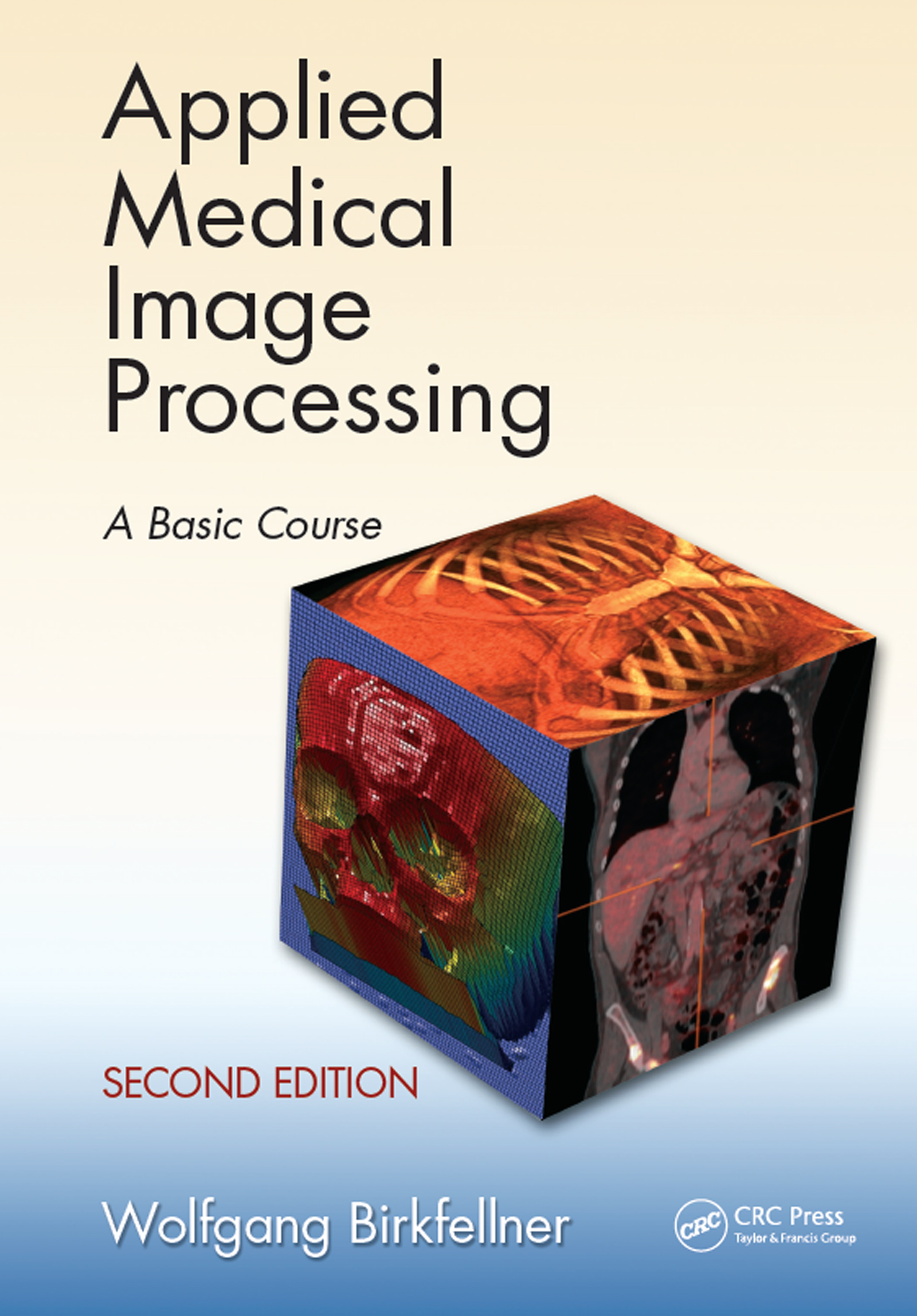 Applied Medical Image Processing: A Basic Course, 2nd Edition (e-Book) book cover