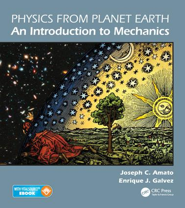 Physics from Planet Earth - An Introduction to Mechanics: 1st Edition (e-Book) book cover