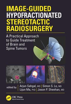 Image-Guided Hypofractionated Stereotactic Radiosurgery: A Practical Approach to Guide Treatment of Brain and Spine Tumors, 1st Edition (e-Book) book cover