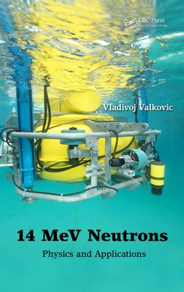 14 MeV Neutrons: Physics and Applications, 1st Edition (e-Book) book cover