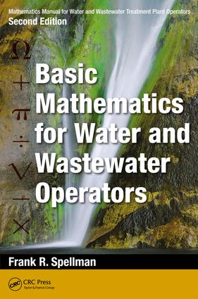 Mathematics Manual for Water and Wastewater Treatment Plant Operators: Basic Mathematics for Water and Wastewater Operators, 2nd Edition (e-Book) book cover