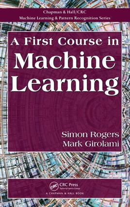 A First Course in Machine Learning: 1st Edition (e-Book) book cover