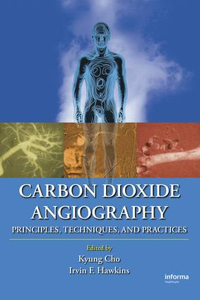 Carbon Dioxide Angiography: Principles, Techniques, and Practices, 1st Edition (e-Book) book cover