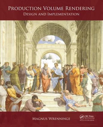 Production Volume Rendering: Design and Implementation, 1st Edition (e-Book) book cover