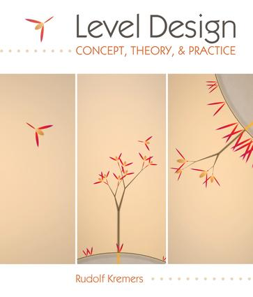 Level Design: Concept, Theory, and Practice book cover