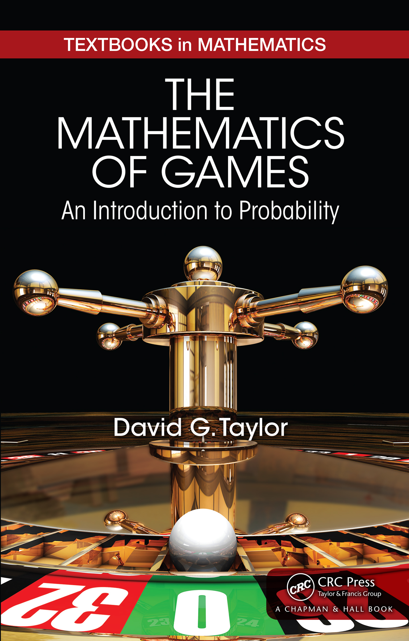 The Mathematics Of Games An Introduction To Probability Crc Press