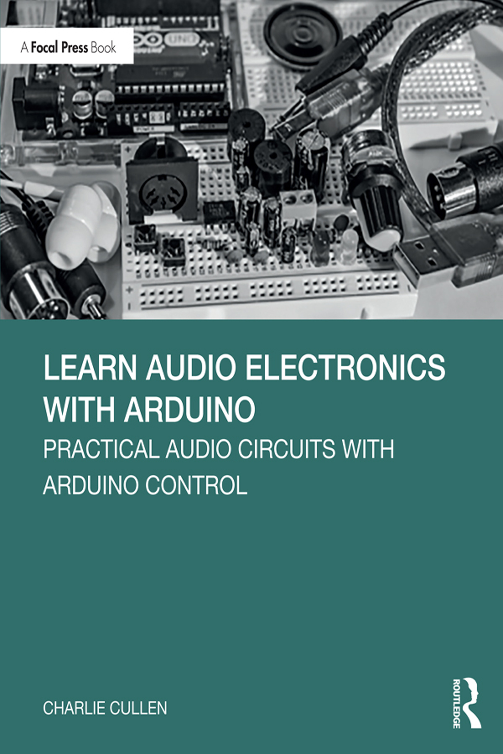 Learn Audio Electronics with Arduino: Practical Audio Circuits with Arduino Control book cover