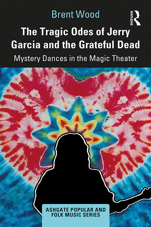 The Tragic Odes of Jerry Garcia and The Grateful Dead: Mystery Dances in the Magic Theater book cover