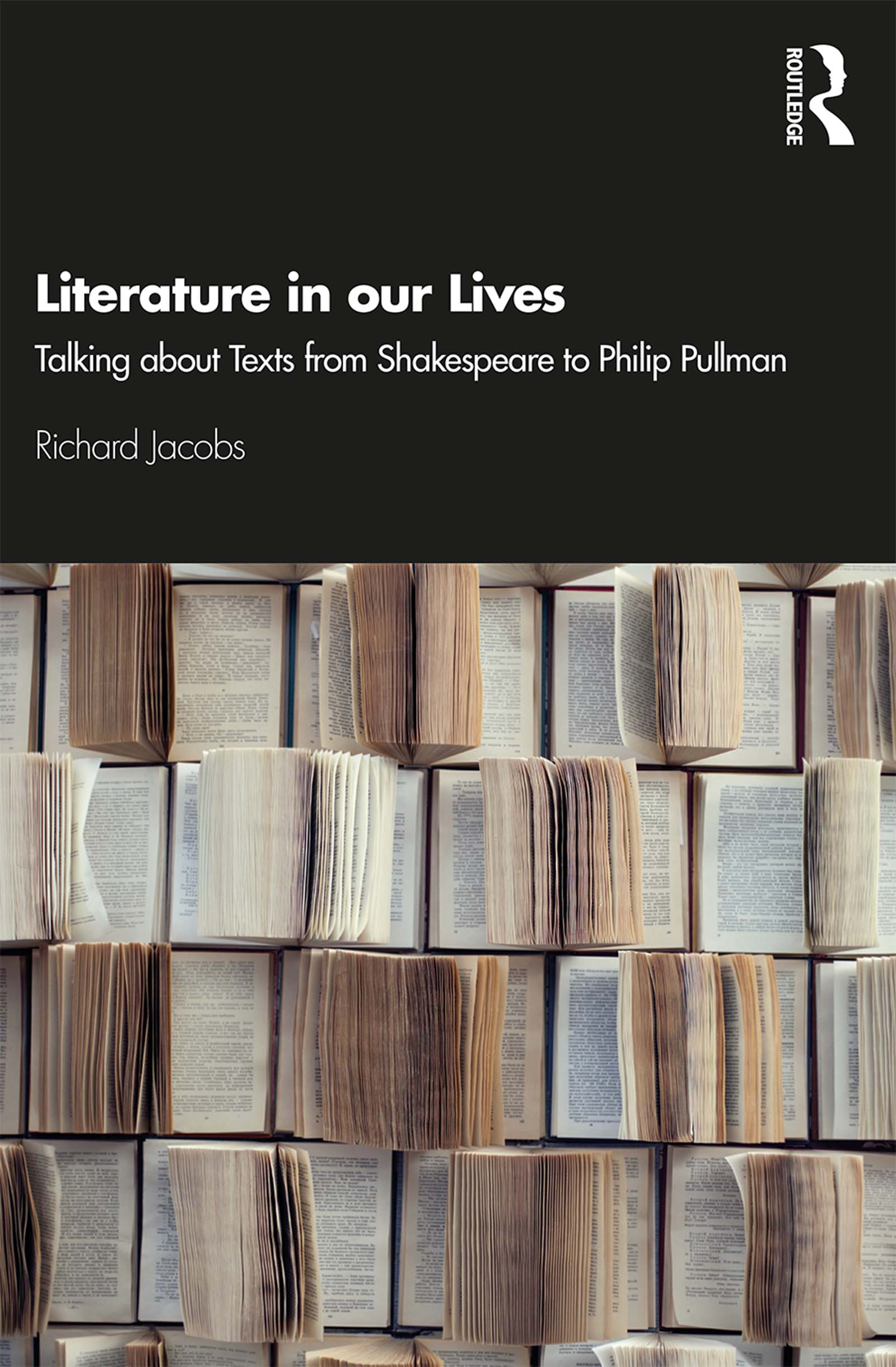 Literature in our Lives: Talking About Texts from Shakespeare to Philip Pullman book cover