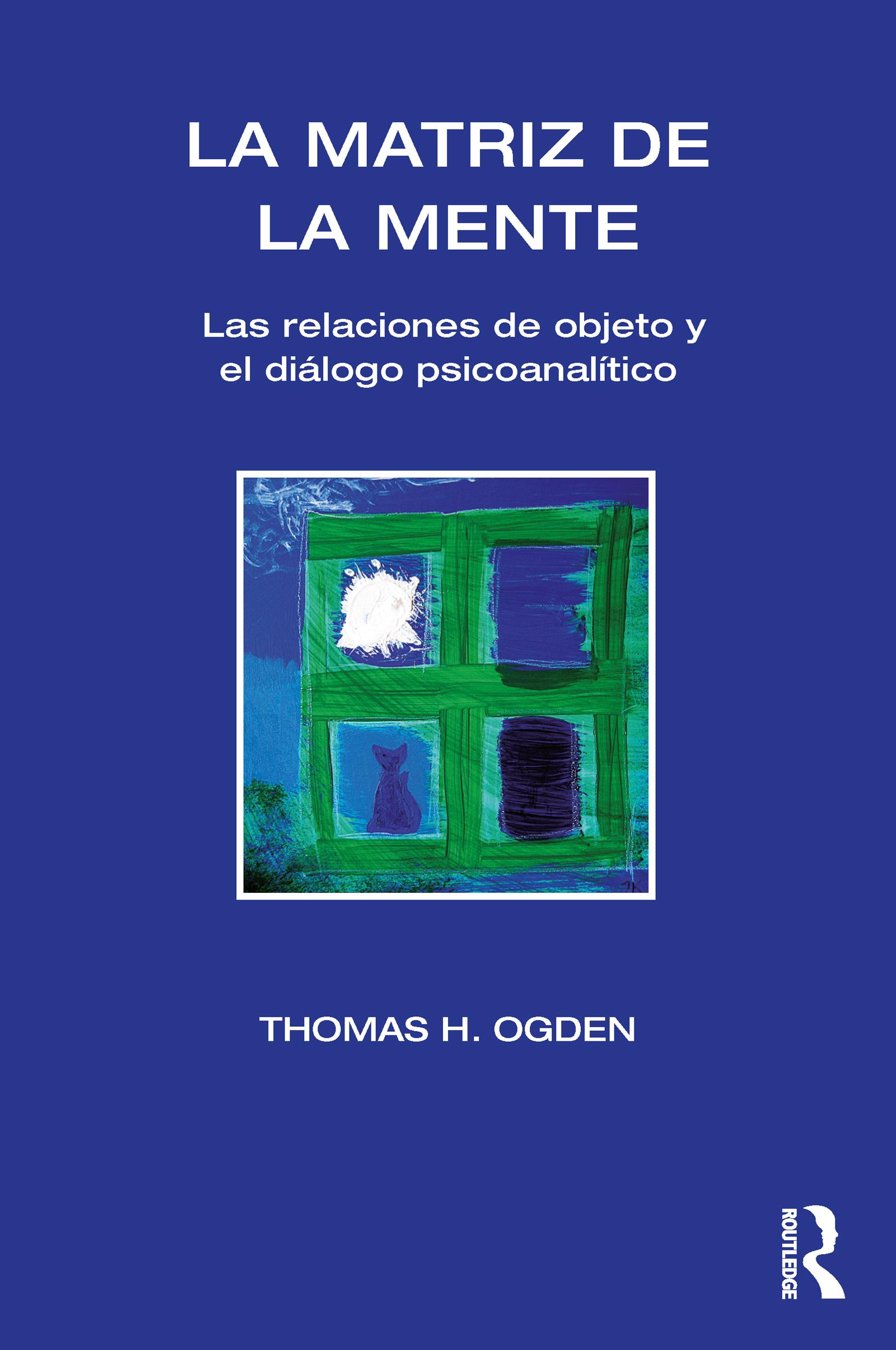 La Matriz de la Mente: Las relaciones de objeto y el diálogo psicoanalítico