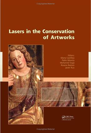 Lasers in the Conservation of Artworks: Proceedings of the International Conference Lacona VII, Madrid, Spain, 17 - 21 September 2007, 1st Edition (e-Book) book cover