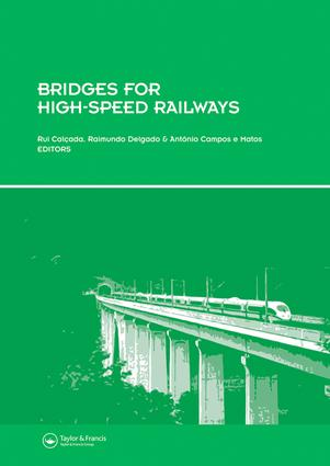 Bridges for High-Speed Railways: Revised Papers from the Workshop, Porto, Portugal, 3 - 4 June 2004, 1st Edition (e-Book) book cover