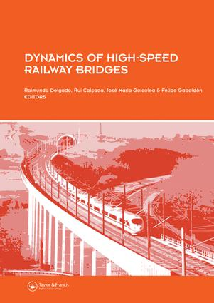 Dynamics of High-Speed Railway Bridges: Selected and revised papers from the Advanced Course on 'Dynamics of High-Speed Railway Bridges' Porto, Portugal, 20-23 September 2005, 1st Edition (e-Book) book cover
