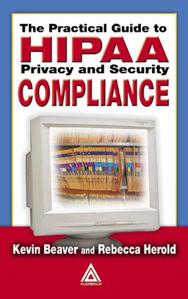 The Practical Guide to HIPAA Privacy and Security Compliance: 1st Edition (e-Book) book cover