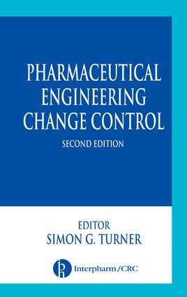 Pharmaceutical Engineering Change Control: 2nd Edition (e-Book) book cover
